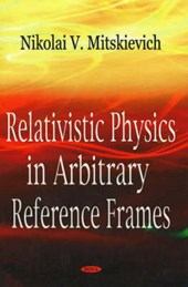 Relativistic Physics in Arbitrary Reference Frames