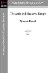 The Arabs and Mediaeval Europe