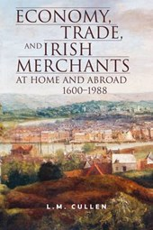 Economy, Trade and Irish Merchants at Home and Abroad, 1600-