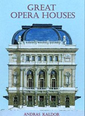 Great Opera Houses: Masterpieces of Architecture