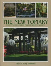 New Topiary: Imaginative Techniques from Longwood Gardens
