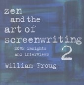 Zen & the Art of Screenwriting 2