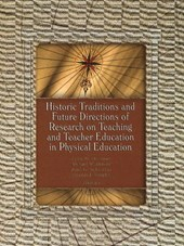 Historic Traditions & Future Directions of Research on Teaching & Teacher Education in Physical Education