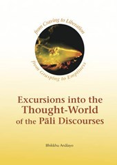 Excursions into the Thought-world of the Pali Discources