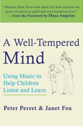 A Well Tempered Mind   Using Music to Help Children Listen and Learn