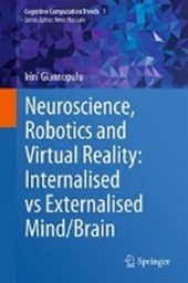 Neuroscience, Robotics and Virtual Reality: Internalised vs Externalised Mind/Brain