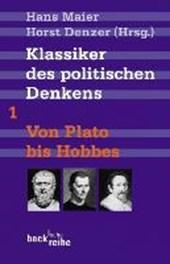 Klassiker des politischen Denkens 01. Von Plato bis Hobbes