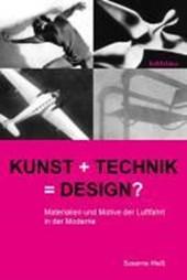 Kunst + Technik = Design?