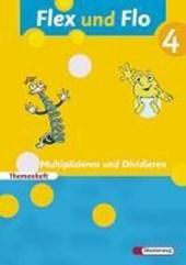 Flex und Flo 4. Themenheft Multiplizieren und Dividieren