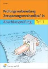 Prüfungsvorbereitung Zerspanungsmechaniker/-in 1. Abschlussprüfung