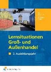 Lernsituationen Groß- und Außenhandel. 3. Ausbildungsjahr Arbeitsbuch
