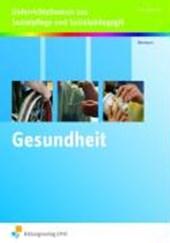Gesundheit. Unterrichtsthemen Sozialpflege und Sozialpädagogik. Lehr-/Fachbuch