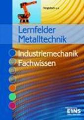Lernfelder Metalltechnik. Fachwissen Industriemechanik. Lehr- / Fachbuch
