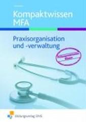 Kompaktwissen. Lehr- / Fachbuch. Praxisorganisation und -verwaltung Medizinische Fachangestellte