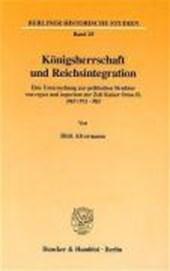 Königsherrschaft und Reichsintegration