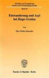 Einwanderung und Asyl bei Hugo Grotius.