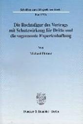 Die Rechtsfigur des Vertrags mit Schutzwirkung für Dritte und die sogenannte Expertenhaftung