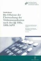 Die Effizienz der Überwachung der Telekommunikation nach den §§ 100a, 100b StPO