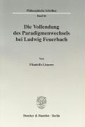 Die Vollendung des Paradigmenwechsels bei Ludwig Feuerbach