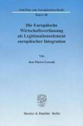 Die Europäische Wirtschaftsverfassung als Legitimationselement europäischer Integration