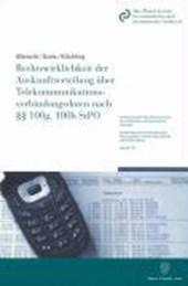 Rechtswirklichkeit der Auskunftserteilung über Telekommunikationsverbindungsdaten nach §§ 100g, 100h StPO
