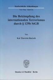 Die Bekämpfung des internationalen Terrorismus durch § 129b StGB