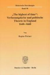 """""""The highest of time"""": Verfassungskrise und politische Theorie in England 1640-1660"""