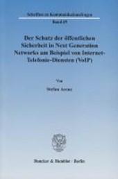 Der Schutz der öffentlichen Sicherheit in Next Generation Networks am Beispiel von Internet-Telefonie-Diensten (VoIP)