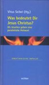 Was bedeutet Dir Jesus Christus?