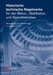 Historische technische Regelwerke fur den Beton-, Stahlbeton- und Spannbetonbau