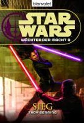 Star Wars. Wächter der Macht 09. Sieg