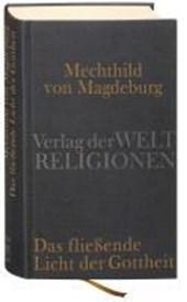 Mechthild von Magdeburg, Das fließende Licht der Gottheit
