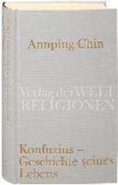 Konfuzius - Geschichte seines Lebens