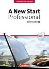 A New Start. Professional Refresher. Europäischer Referenzrahmen: B1