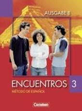 Encuentros Nueva Edición. Ausgabe B 3. Schülerbuch