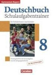 Deutschbuch 8. Jahrgangsstufe. Gymnasium Bayern. Schulaufgabentrainer mit Lösungen