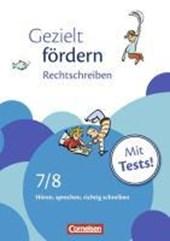 Gezielt fördern 7./8. Schuljahr. Rechtschreiben