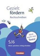 Gezielt fördern 5./6. Schuljahr. Rechtschreiben