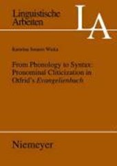 From Phonology to Syntax: Pronominal Cliticization in Otfrid's Evangelienbuch