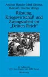 Rustung, Kriegswirtschaft und Zwangsarbeit im Dritten Reich