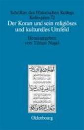 Der Koran und sein religioeses und kulturelles Umfeld