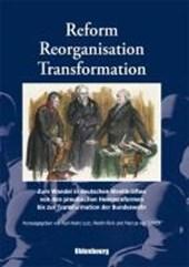 Reform, Reorganisation, Transformation