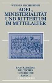 Adel, Ministerialitat Und Rittertum Im Mittelalter