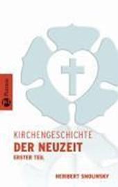 Kirchengeschichte der Neuzeit I