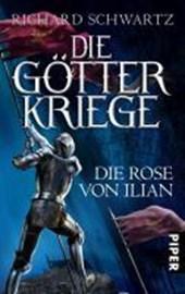 Die Götterkriege 01. Die Rose von Illian
