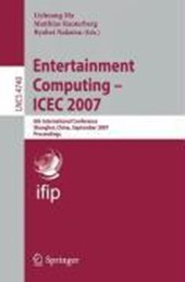 Entertainment Computing - ICEC 2007