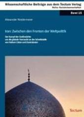 Iran: Zwischen den Fronten der Weltpolitik