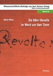 Die 68er-Revolte im Werk von Uwe Timm