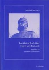Das kleine Buch über Herrn von Bismarck
