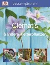 besser gärtnern - Clematis & andere Kletterpflanzen